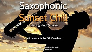 DJ Maretimo feat. Vladi Strecker - Saxophonic Sunset Chill (Full Album) 2+Hours, Jazz Saxophone