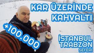 Tirda Kahvalti Nasil Yapilir ? | İstanbul - Trabzon