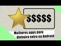 Melhores apps para ganhar dinheiro