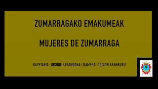 Zumarragako emakumeak - Mujeres de Zumarraga