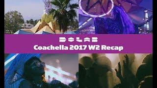 Do LaB at Coachella 2017 Weekend 2 Recap