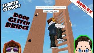 Roblox - Lumber Tycoon 2 - Ladder Bridge Bloby Door :D
