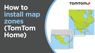 How to install Map Zones using TomTom HOME (USA, Canada & Mexico map)