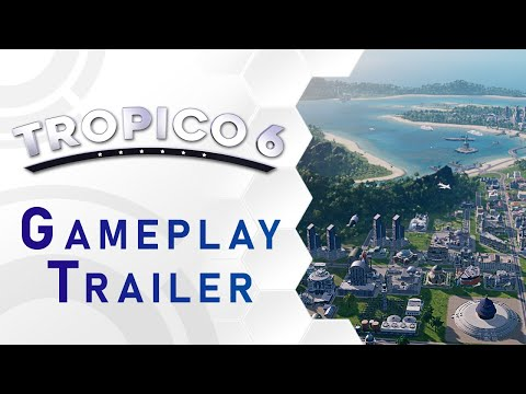 Tropico 6 - Gameplay Trailer (US)