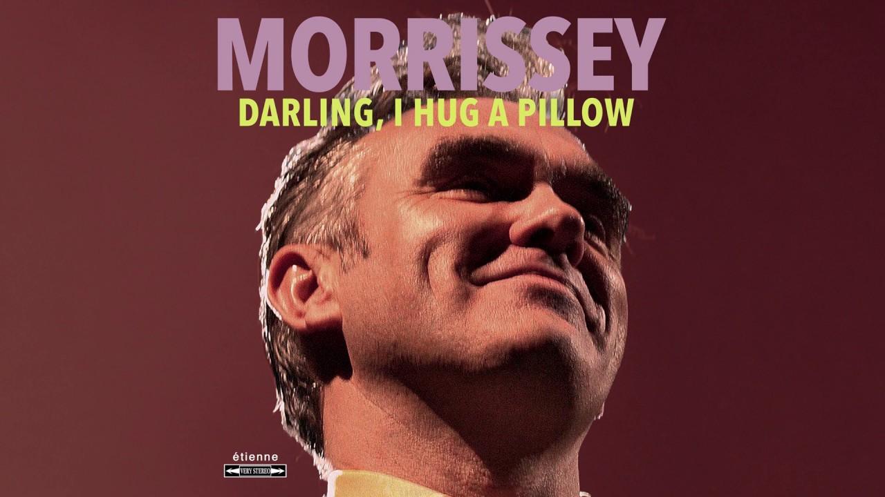Morrisey - Darling I Hug a Pillow