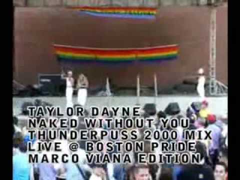 Taylor Dayne - Naked without you - Thunderpuss Mix Live @ Boston Pride