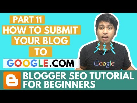 Blogger SEO Tutorial - How to Submit your Blog XML Sitemap to Google Webmaster Tools - Part 11