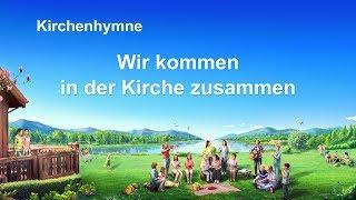 Lobpreis und Anbetung Deutsch 2020 | Wir kommen in der Kirche zusammen | Christliches Lied