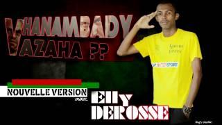 Elly Derosse -Hanambady Vazaha feat. Chaima