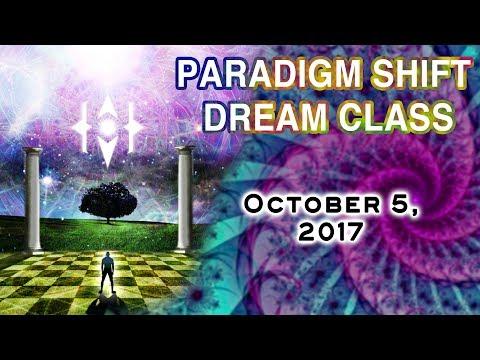 Paradigm Shift Central: Dream Class. Oct 5, 2017