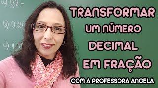 Transformar um número decimal em fração - Professora Angela