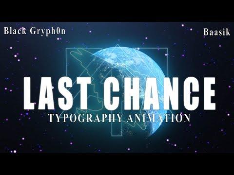 """Last Chance"" (Typography Animation) (Black Gryph0n & Baasik)"
