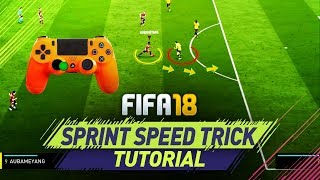 Video FIFA 18 NEW SPRINT SPEED SECRET TRICK TUTORIAL - MOST OVERPOWERED ATTACKING MOVE  HOW TO SPEED BOOST download MP3, 3GP, MP4, WEBM, AVI, FLV Juni 2018