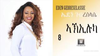 Ethiopia: Eden Gebreselassie - Akieluka - New Tigirigna Music 2017