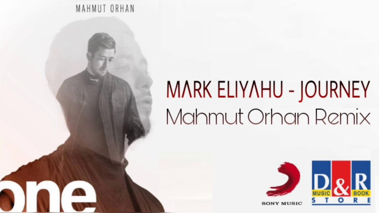 Mark Eliyahu Journey Mahmut Orhan Remix One 1albüm