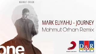 Mark Eliyahu - Journey │Mahmut Orhan Remix (One /1.Albüm)