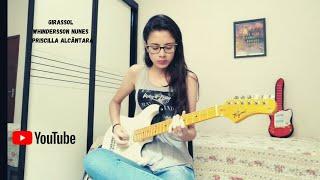 Baixar Girassol - Whindersson Nunes by Priscilla Alcântara - Guitar Cover