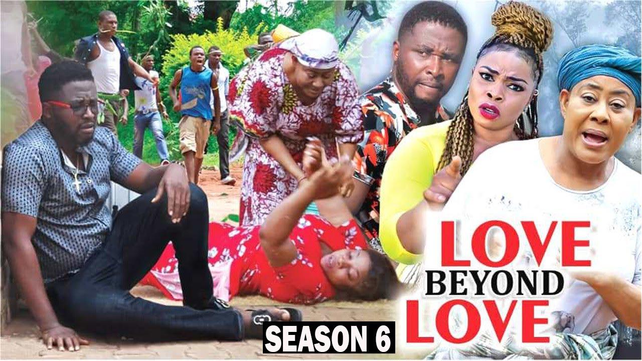 Download LOVE BEYOND LOVE (SEASON 6) {TRENDING NEW MOVIE} - 2021 LATEST NIGERIAN NOLLYWOOD MOVIES