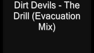 Dirt Devils - The Drill (Evacuation Mix)
