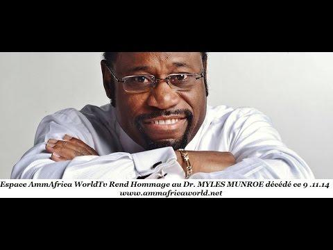 HOMMAGE AU DR. MYLES MUNROE PAR AMMAFRICA WORLDTV