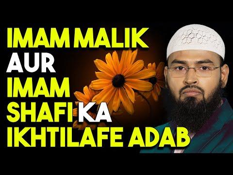 Imam Malik Aur Imam Shafi Ka Ikhtilafe Adab By Adv. Faiz Syed