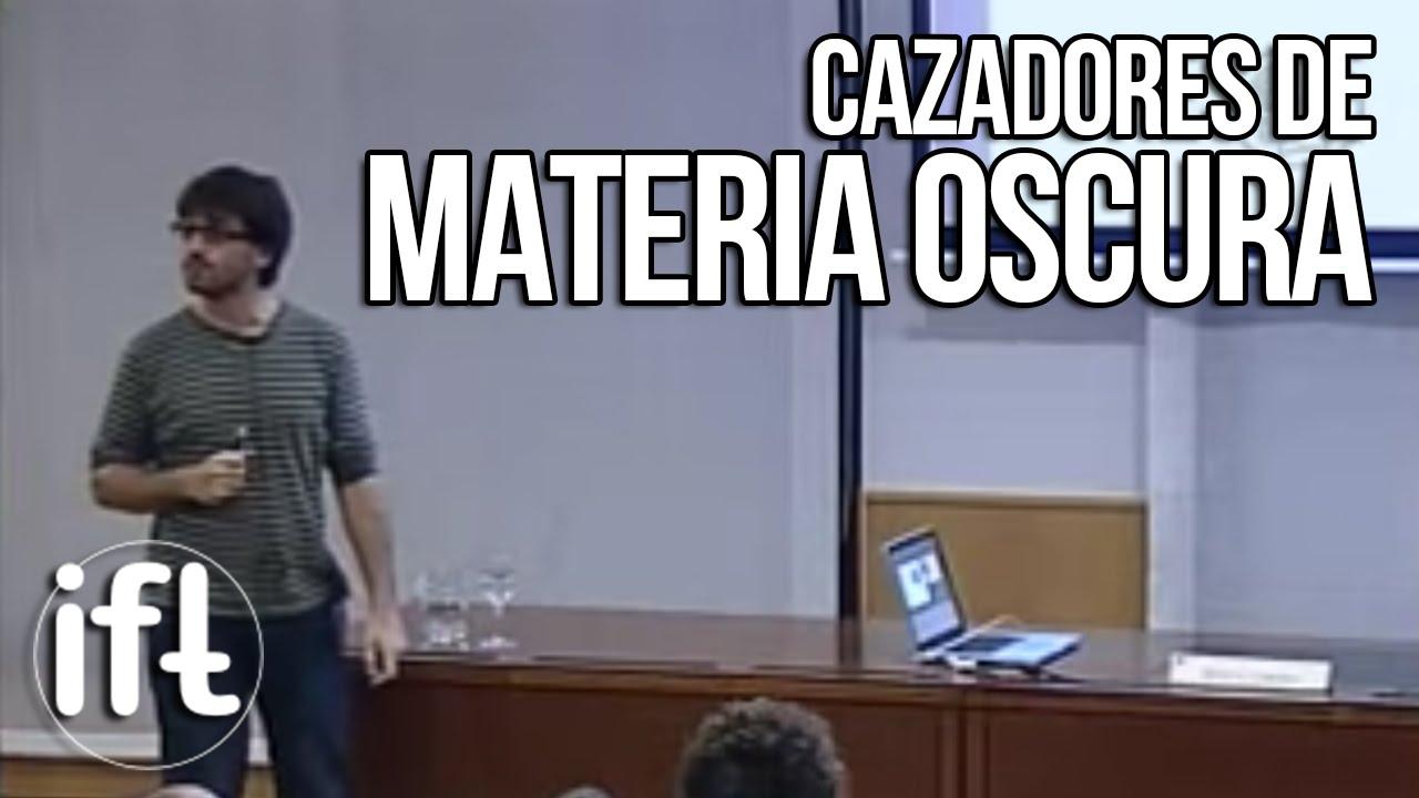 Cazadores de Materia Oscura (David G. Cerdeño)
