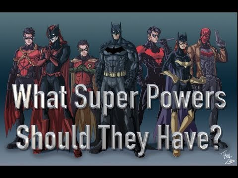 What Super Powers Should The Batfamily Have?