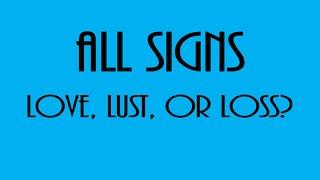 Love, Lust Or Loss❤💋 💔 All Signs September 25 - October 1
