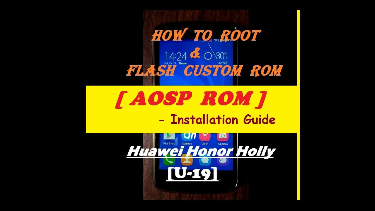 How to Root and Flash AOSP ROM in Honor Holly Hol-U19【1080p】