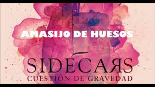 SIDECARS AMASIJO DE HUESOS