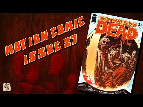 The Walking Dead: Issue 27 - Motion Comic