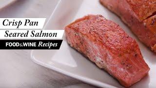 Crisp Pan Seared Salmon   Recipe   Food & Wine