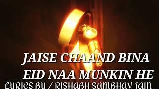 jaise chaand bina eid naa munkin he heart touching song...