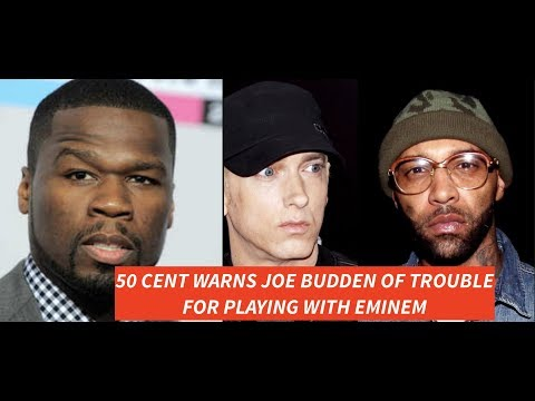 50 Cent WARNS JOE BUDDEN of Trouble After He Dissed EMINEM and EMINEM Dissed Joe Budden Back