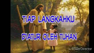 Tiap Langkahku Diatur Oleh Tuhan - Lagu Rohani