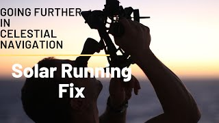 Going Further in Celestial Navigation (The Solar Running Fix)