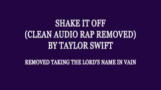 Shake It Off (Clean Audio Rap Removed) by Taylor Swift