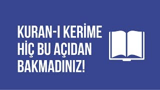 Kuran'ı Kerim'e Hiç Bu Açıdan Bakmadınız! (Kuran'ın Mucizeleri #1)