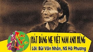 [Hát Chèo] Hát Dâng Mẹ Việt Nam Anh Hùng - NS Hà Phương (Nhà hát chèo Thái Bình)
