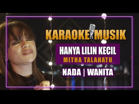 KAROKE HANYA LILIN KECIL - MITHA TALAHATU (Versi Cewe)