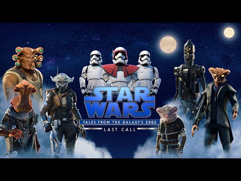 Star Wars Tales from the Galaxy's Edge : Last Call - Official Trailer