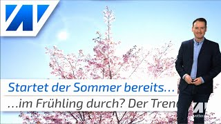 Hitze-Frühling in Sicht? Der Sommer könnte einen Frühstart hinlegen! Der aktuelle Frühlingstrend!