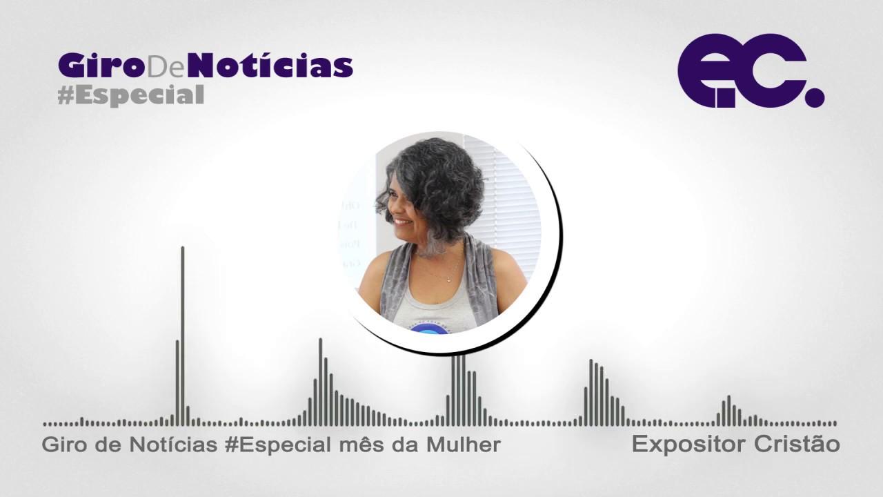 Giro de Notícias - Especial mês da Mulher #01 - Educação