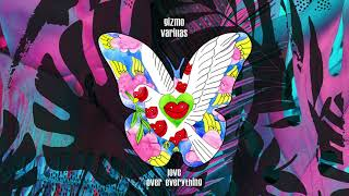 Gizmo Varillas - Love Over Everything (audio)