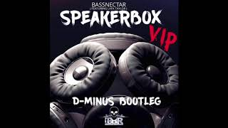 BASSNECTAR FT. LAFA TAYLOR- SPEAKERBOX (D-MINUS BOOTLEG VIP) FREE DOWNLOAD Mp3