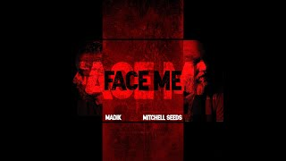 Face Me (Madik, Mitchell Seeds)