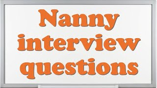 nanny interview questionnaire questions to ask nannies - Nanny Interview Questions For A Nanny How To Interview Nannies
