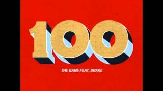 The Game ft. Drake - 100 (Explicit) (CDQ)