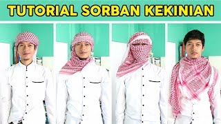 BERAGAM CARA MEMAKAI SORBAN, How to use shemag / Muslim Scarf Easy Tutorial