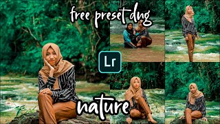LIGHTROOM TUTORIAL || NATURE EFFECT || FREE PRESET DNG